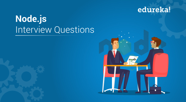 Top Node js Interview Questions You Must Prepare For 2019 | Edureka