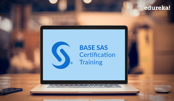 All you need to know about Base SAS certification | Edureka Blog