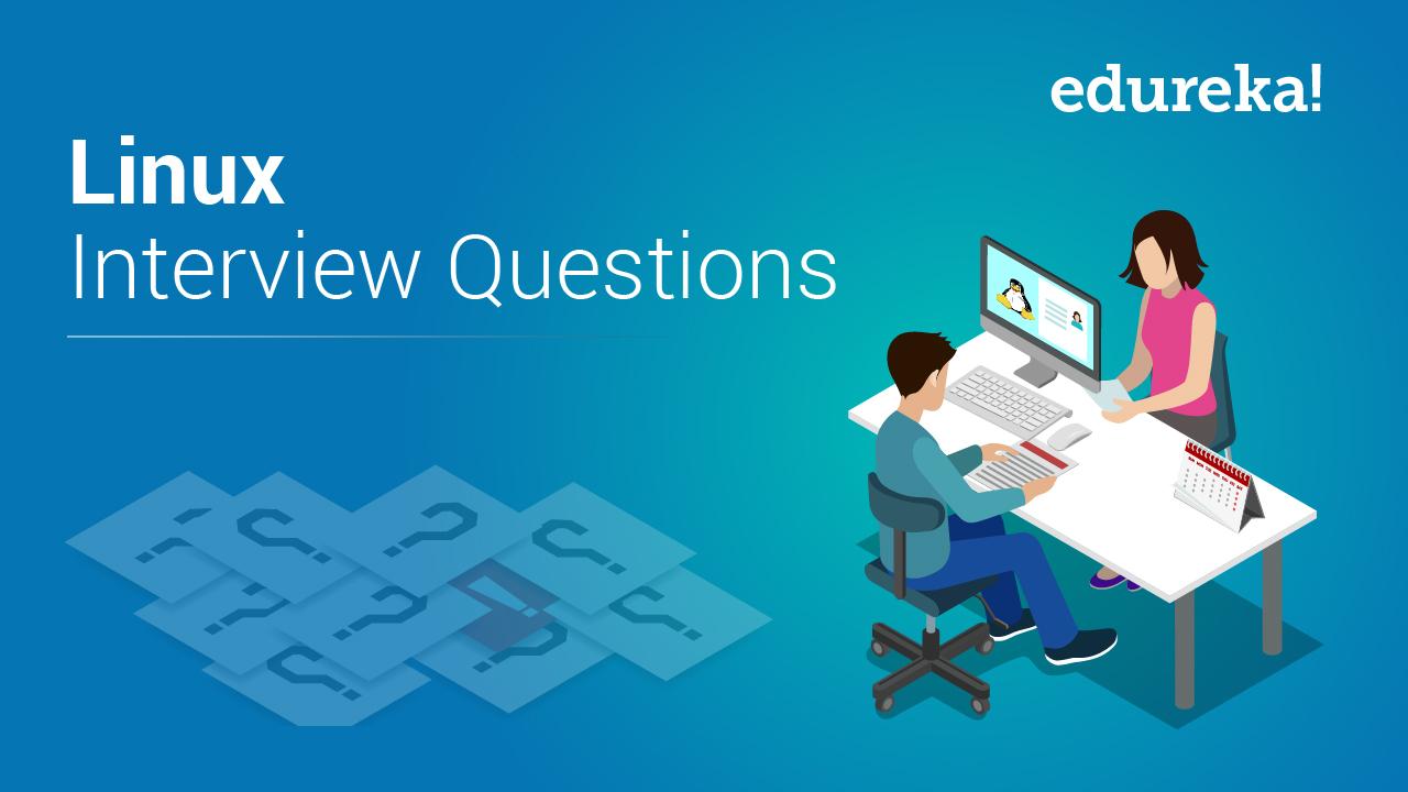 Top 50 Linux Interview Questions for Beginners in 2019 | Edureka