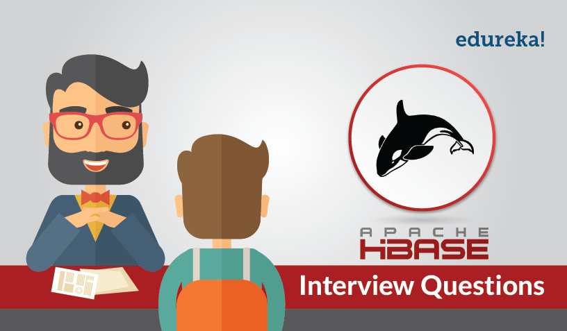 HBase Interview Questions and Answers For 2019 | Edureka