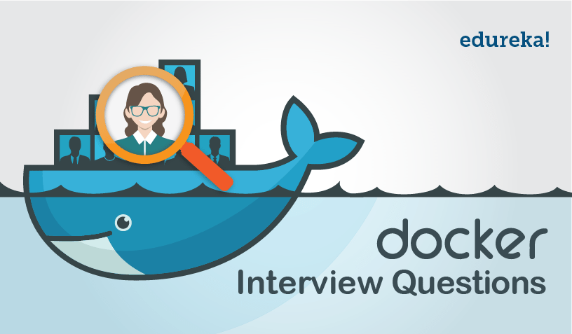Top 50 Docker Interview Questions and Answers for 2019 | Edureka