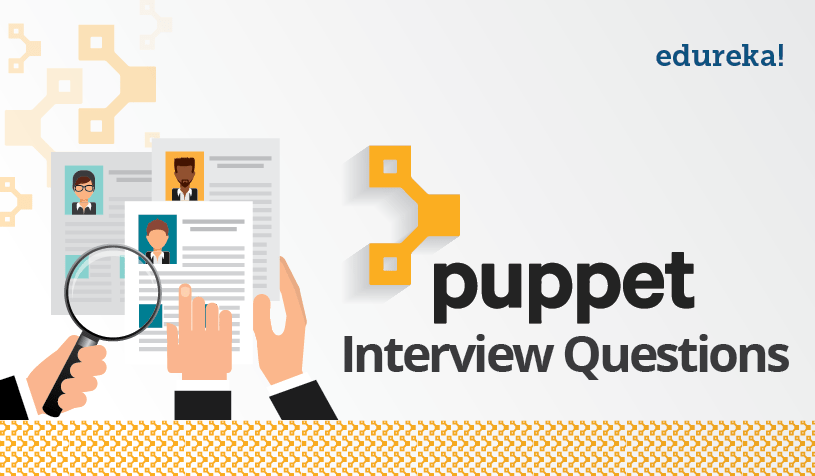 Top Puppet Interview Questions For 2019 | Top 17 FAQs on