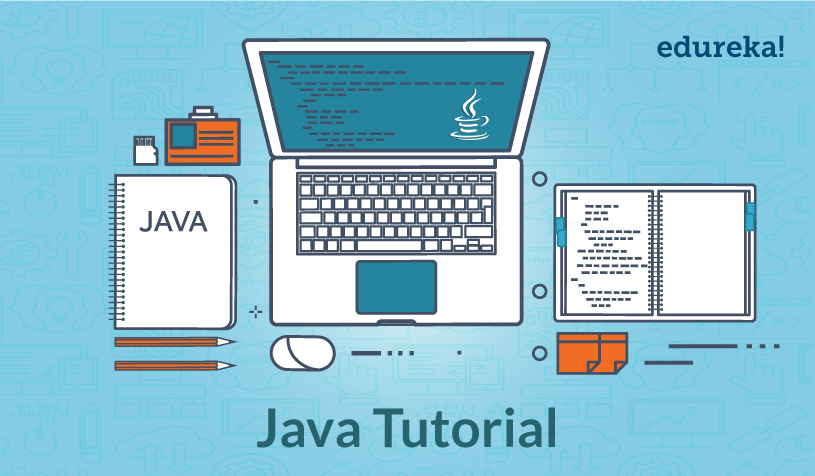 Java Tutorial Java Programming Made Easy Learn Java Edureka