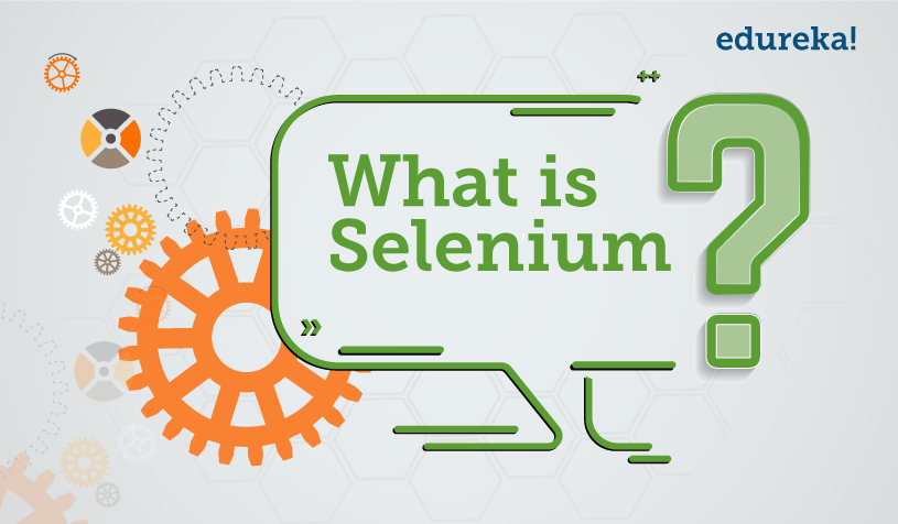 What is Selenium? Getting started with Selenium Automation Testing