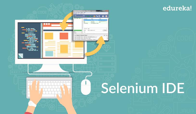 A User's Perspective On Selenium IDE | Edureka Blog