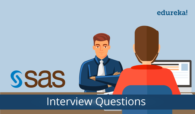 top 50 sas interview questions for 2018 sas training edureka