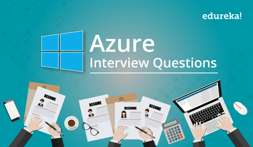 Top 50 Azure Interview Questions and Answers For 2019 | Edureka