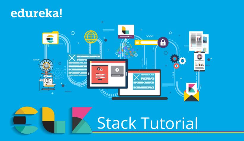 ELK Stack Tutorial - Getting Started With ELK Stack | Edureka