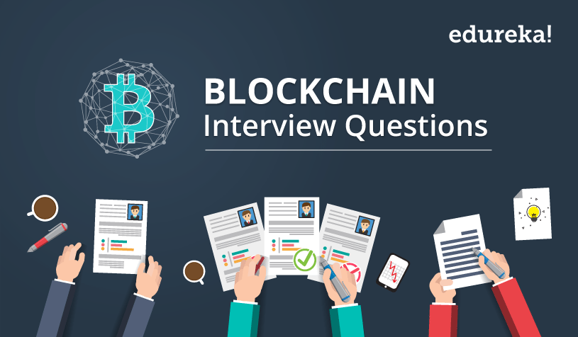 Top 55 Blockchain Interview Questions and Answers | Edureka