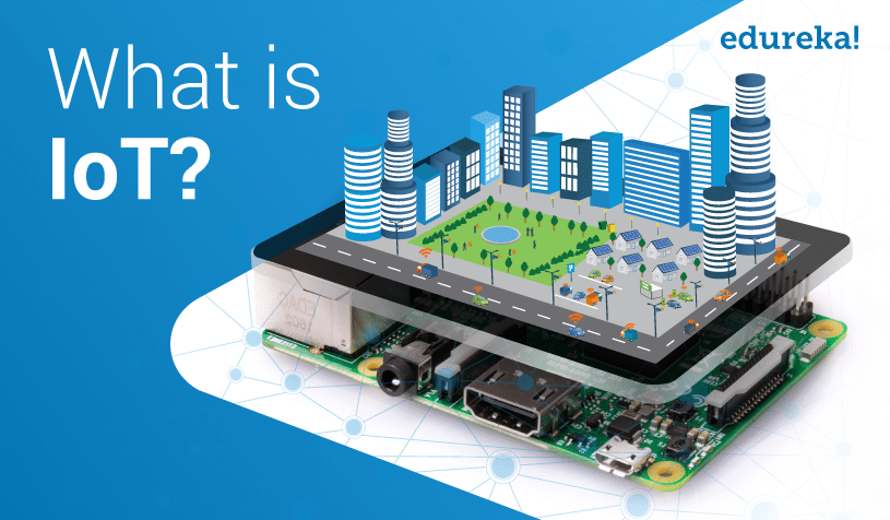 What is IoT (Internet of Things)? | IoT Architecture & Application