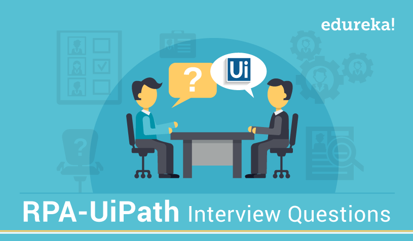 RPA UiPath Interview Questions and Answers for 2019 | Edureka