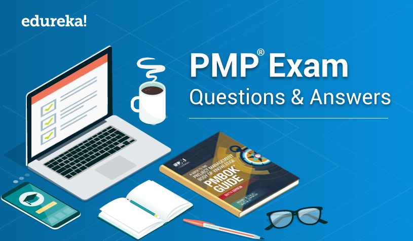 PMP® Exam Questions and Answers 2020 | PMP® Exam Prep | Edureka