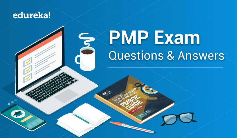 Pmp Exam Questions And Answers 2018 Pmp Exam Prep Edureka