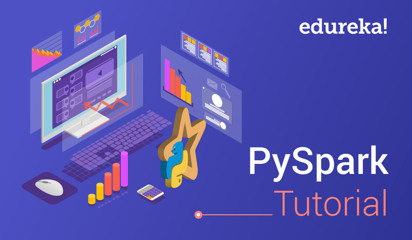 PySpark Tutorial | Learn Apache Spark Using Python | Edureka