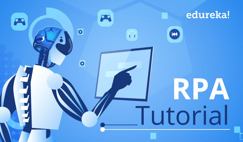 RPA Tutorial | Robotic Process Automation (RPA) for Beginners | Edureka