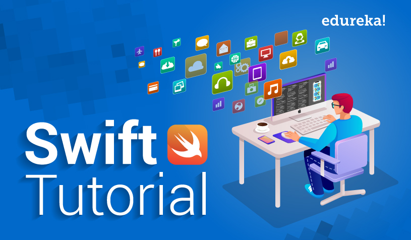 Swift Tutorial | Learn Swift Programming with Hands-On | Edureka