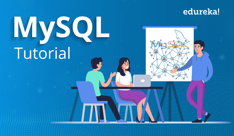 MySQL Tutorial | Beginners Guide To Learn MySQL With
