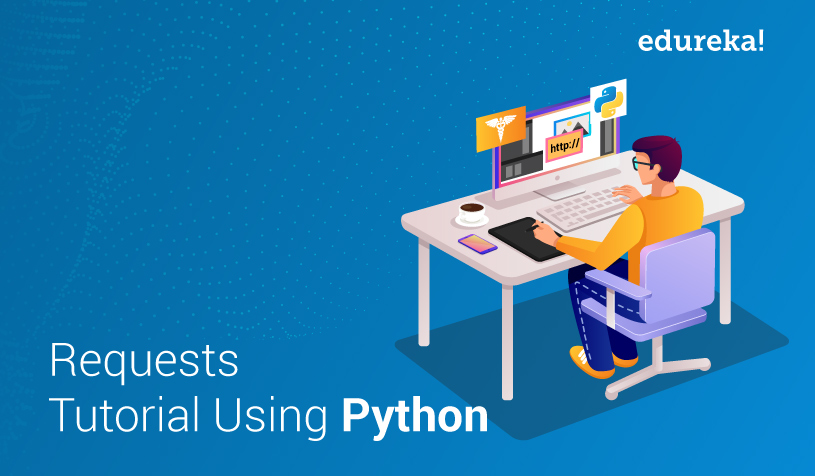 Python Requests Tutorial | Using Requests Library in Python | Edureka