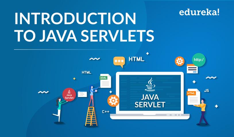 Introduction to Java Servlets | Java Servlets Tutorial | Edureka