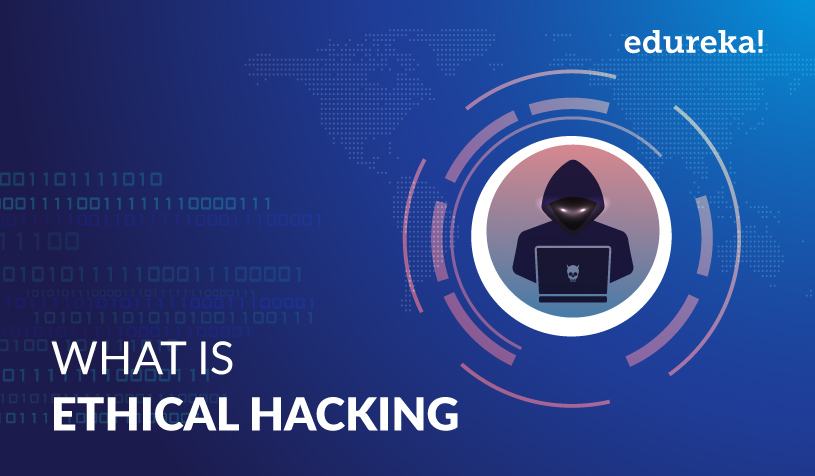 What is Ethical Hacking? | Ethical Hacking Fundamentals