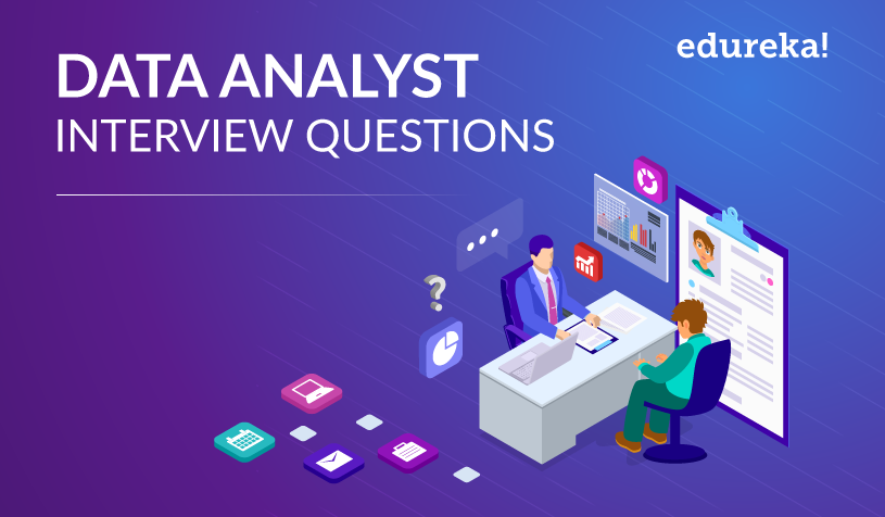 Top 65 Data Analyst Interview Questions And Answers For 2019 | Edureka