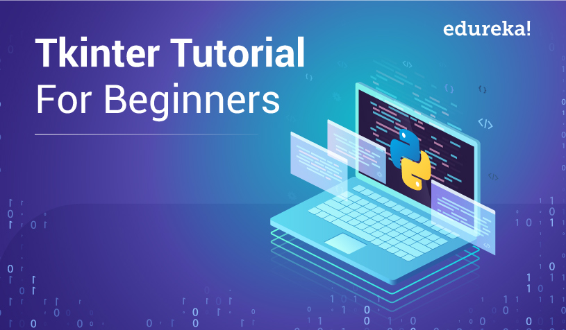 Python Tkinter Tutorial | GUI Programming In Python Using