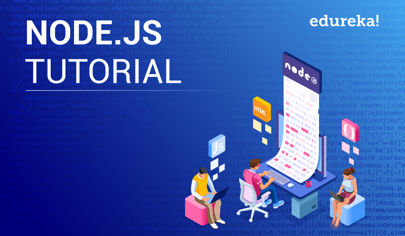 Node js Tutorial | All You Need To Know About Node js | Edureka