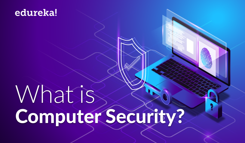 What is Computer Security? | Introduction to Computer Security | Edureka