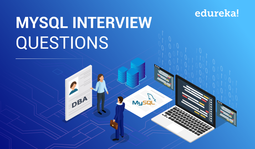 MySQL Interview Questions For 2019 | MySQL Interview QnA | Edureka