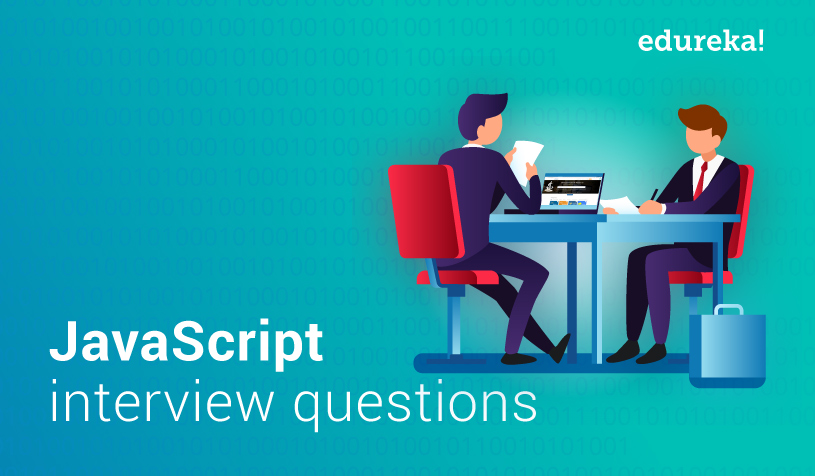 Top 50 JavaScript Interview Questions and Answers for 2019 | Edureka