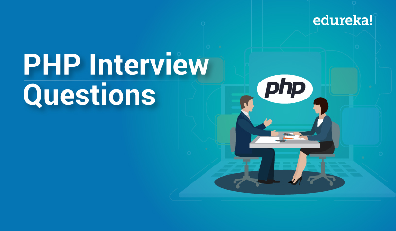 Top 50 Php Interview Questions And Answers In 2020 Edureka