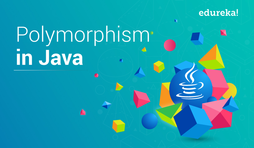 Polymorphism In Java | All You Need To Know | Edureka