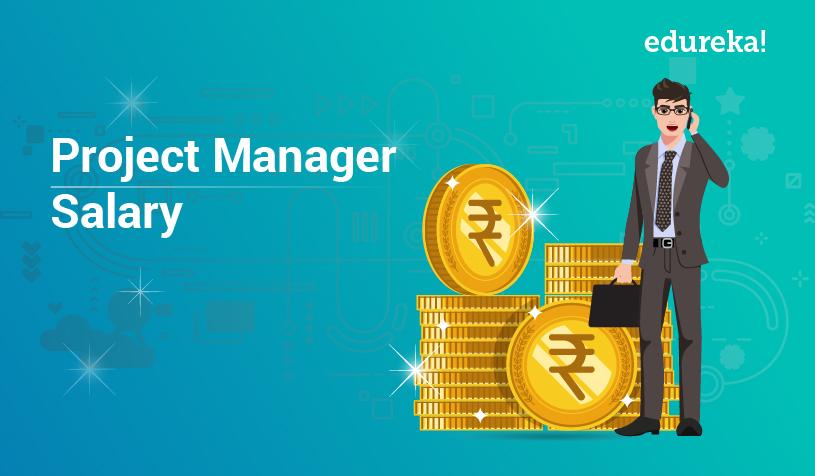 Project Manager Salary How Much Does An Project Manager Earn Edureka