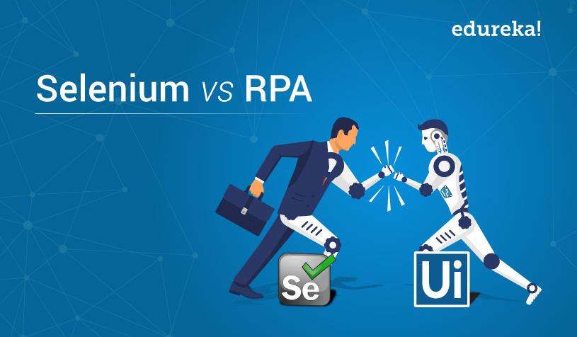 Selenium vs RPA: What is the difference | Edureka