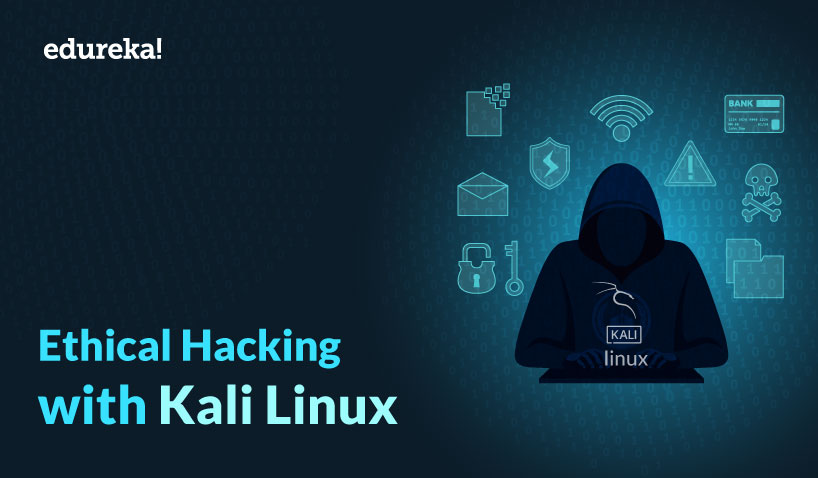 Everything You Need To Know About Kali Linux | Edureka