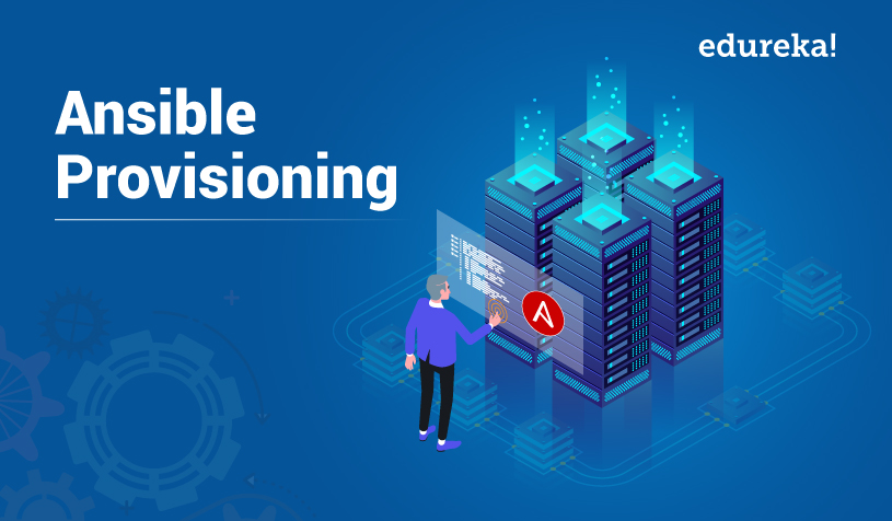 Ansible Provisioning- Smarter and Effortless way of