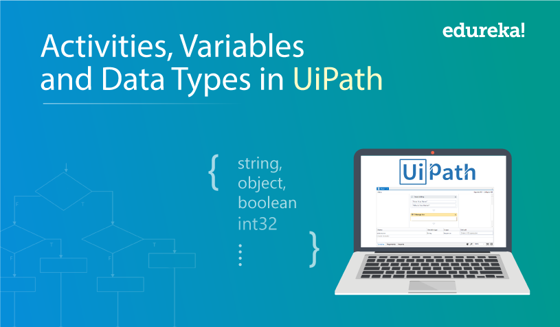 Variables, Data Types & Activities In UiPath | UiPath