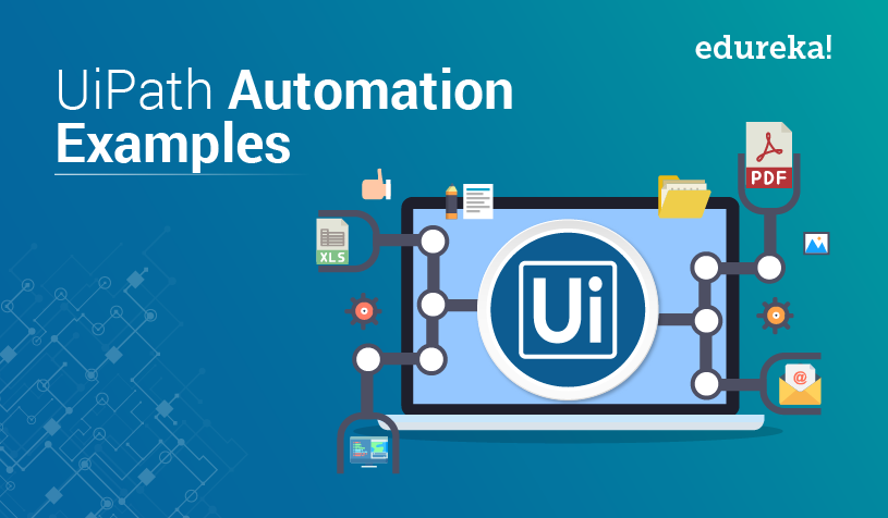 Five UiPath Automation Examples | RPA Examples For Practice | Edureka