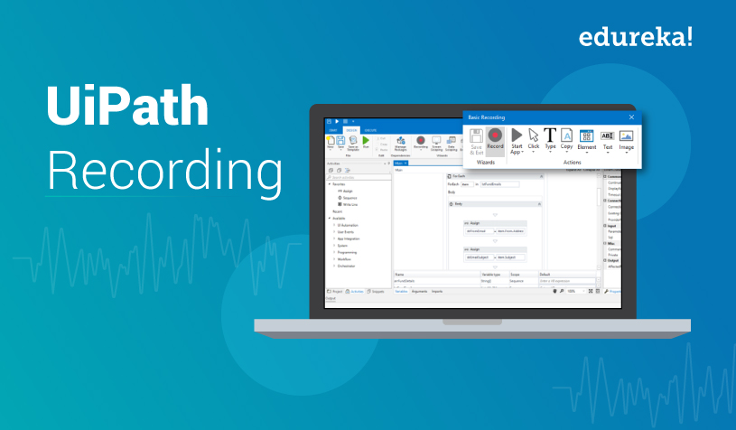 UiPath Recording | Example Of Automatic Recording In UiPath | Edureka