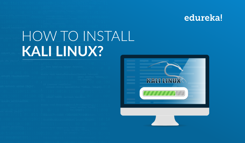 How to install Kali Linux? | A Guide to install Kali Linux | Edureka