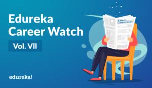 Vol. VII – Edureka Career Watch – 23rd Feb. 2019 image