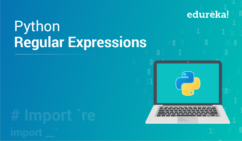 Python RegEx (Regular Expression) Tutorial | Edureka