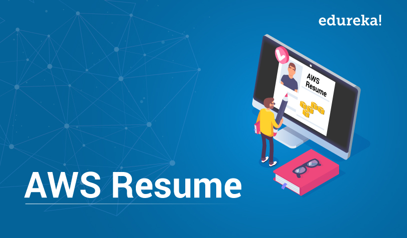AWS Resume| How To Make Your Resume Look Attractive | Edureka