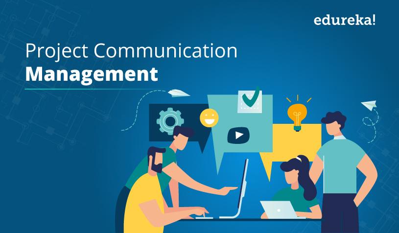 Project Communication Management How To Ensure Success Edureka