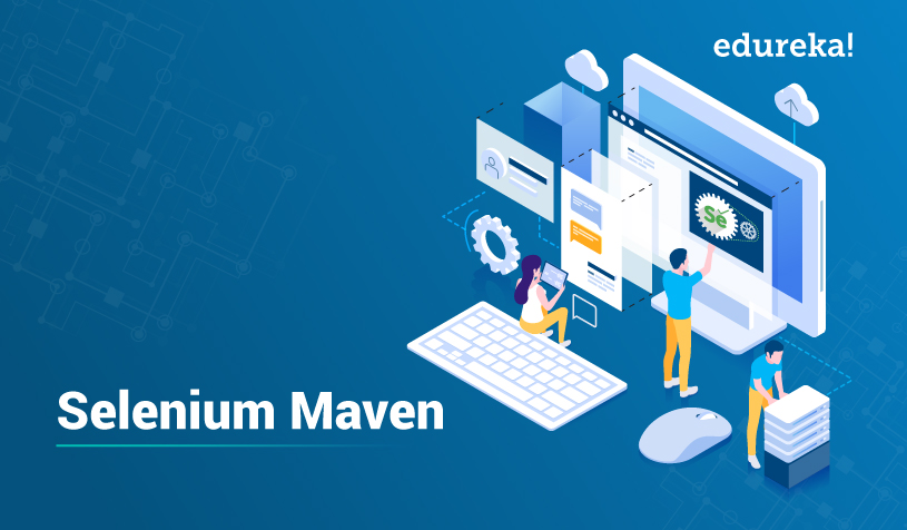 Create a Selenium Maven Project With Eclipse | Edureka