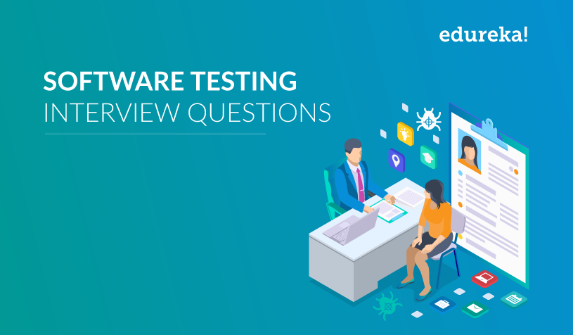 Top 50 Software Testing Interview Questions To Know In 2019 | Edureka