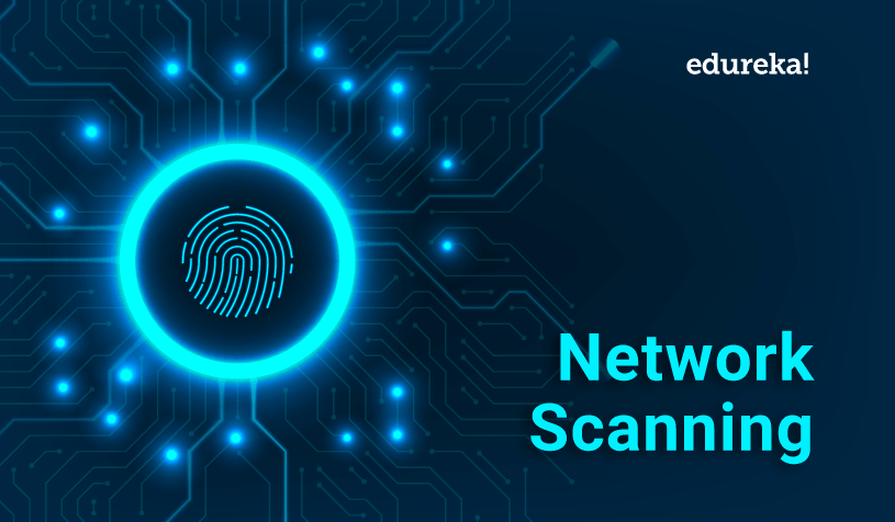 A Quick Guide To Network Scanning for Ethical Hacking | Edureka