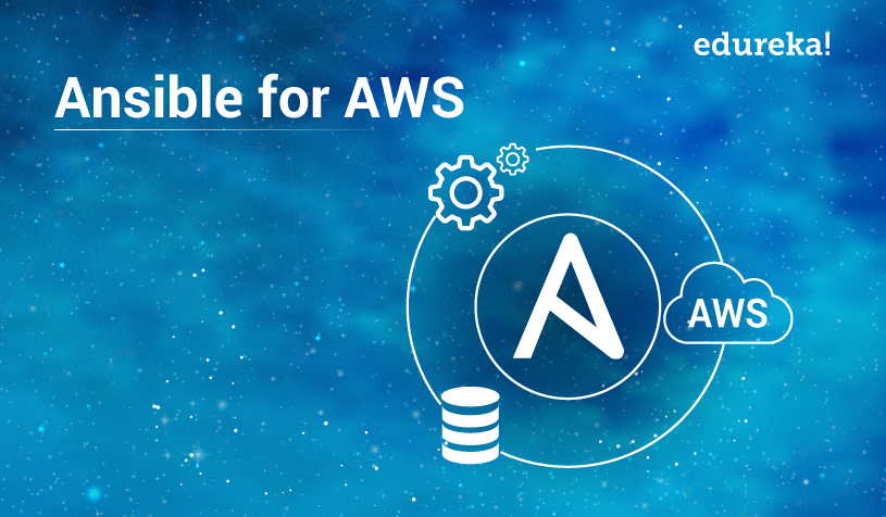 Ansible for AWS - Managing Cloud Made Easy | Edureka