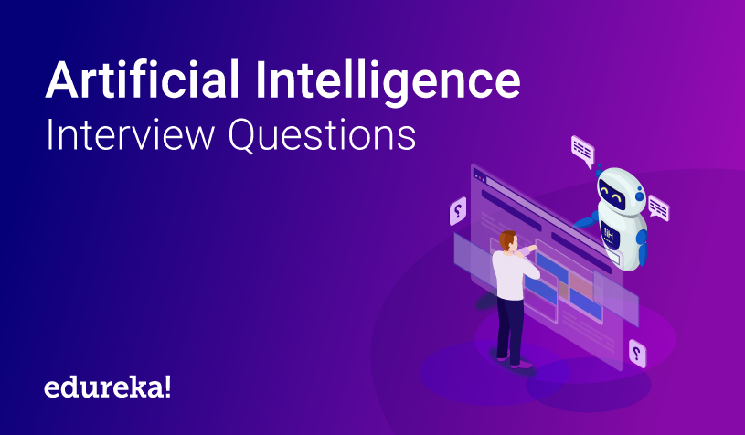Top 45 Artificial Intelligence Ai Interview Questions Answers Edureka