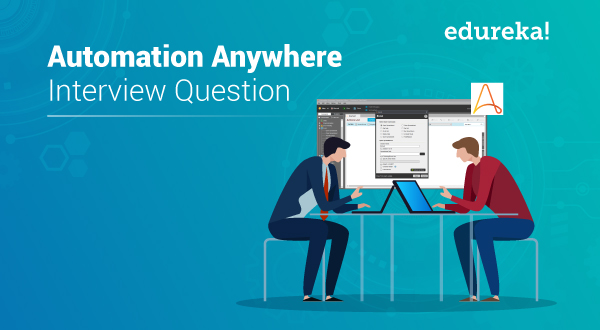 Top 50 Automation Anywhere Interview Questions & Answers